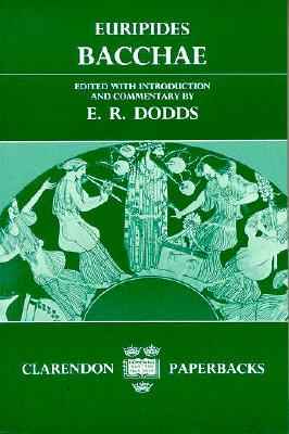 Bacchae By Dodds, E. R. (EDT)