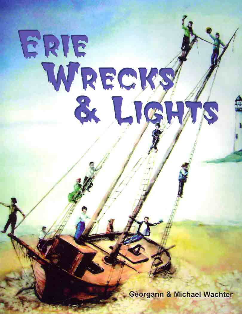 Erie Wrecks & Lights By Wachter, Georgann/ Wachter, Michael
