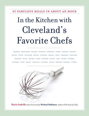 In the Kitchen With Cleveland's Favorite Chefs By Isabella, Maria